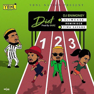 DOWNLOAD MP3 DJ Enimoney - Diet Ft. Slimcase, Reminisce & Tiwa Savage