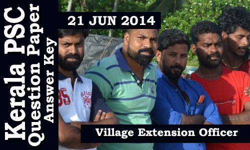 Kerala PSC Village Extension Officer Grade II Exam on 21 Jun 2014