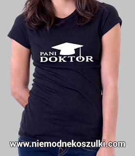 koszulka Pani Doktor - prezent na obronę doktoratu