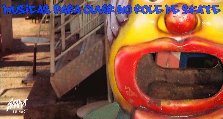 Músicas para ouvir no rolê de Skate #02: Start Rap - Tu Não