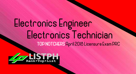 List of Top notchers April 2018 Electronics Engineers and Electronics Technician licensure exam