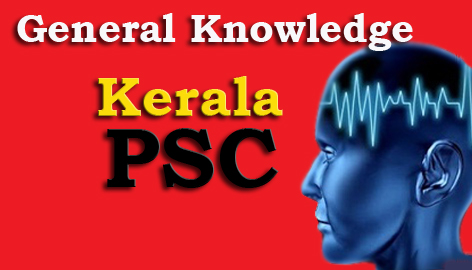 Kerala PSC General Knowledge Question and Answers - 3