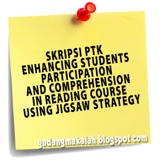 SKRIPSI PTK ENHANCING STUDENTS PARTICIPATION AND COMPREHENSION IN READING COURSE USING JIGSAW STRATEGY