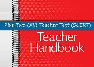 Plus Two (XII) Teacher Text (Hand Book) by SCERT | HSSLiVE IN