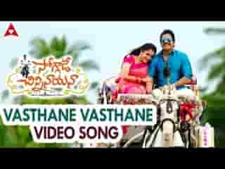 Vasthane Vasthane Video Song