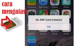 cara mengatasi no sim card instaled di iphone