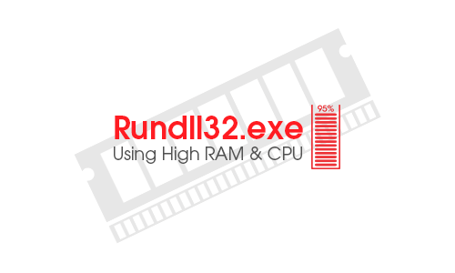 Rundll32.exe is Using High RAM and CPU | Fixed | By Kvc