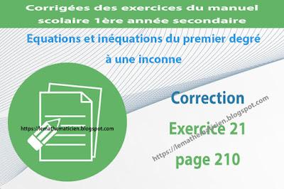 Correction - Exercice 21 page 210 - Equations et inéquations du premier degré à une inconnue