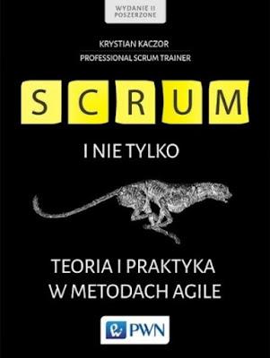 Scrum i nie tylko. Teoria i praktyka w metodach Agile - Krystian Kaczor