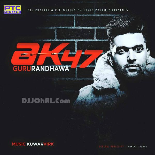 AK 47 Guru Randhawa Mp3 lyrics punjabi Song Download ~ Mp3