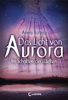 http://www.loewe-verlag.de/titel-0-0/das_licht_von_aurora_im_schatten_der_welten-7647/