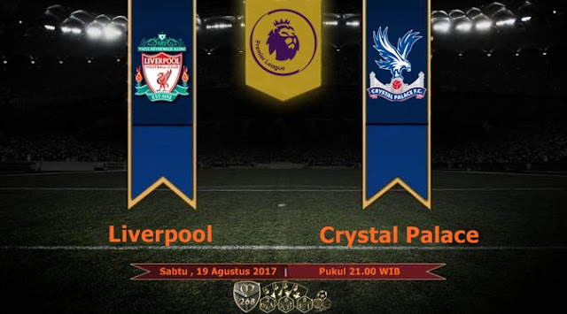 Prediksi Bola : Liverpool Vs Crystal Palace , Sabtu 19 Agustus 2017 Pukul 21.00 WIB