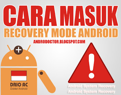 Cara masuk recovery mode Android - Drio AC, Dokter Android