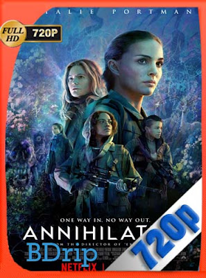 Annihilation (2018) BDRIP HD [720P] Latino [GoogleDrive] DizonHD