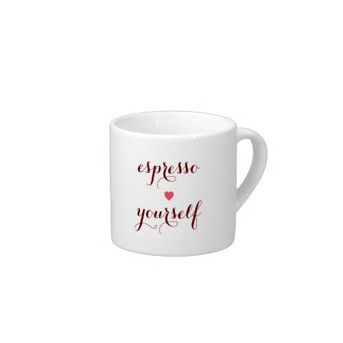 Espresso Yourself   Funny Quote Coffee Cup