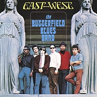 The Butterfield Blues Band · East-West