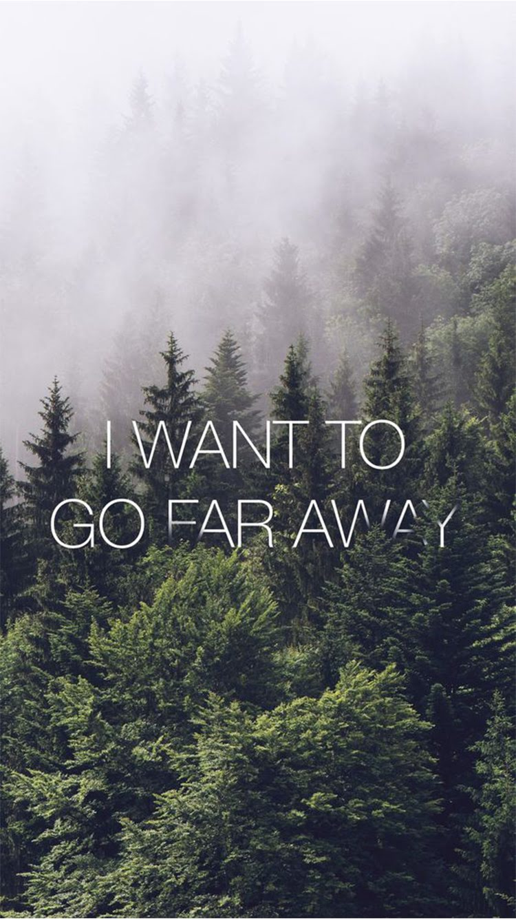 i want to go far away quote forest trees