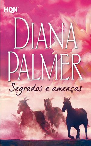 Segredos e ameaças - Diana Palmer