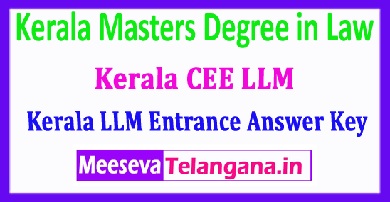 Kerala CEE LLM Answer Key 2018 Masters Degree in Law LLM Answer Key 2018 Download