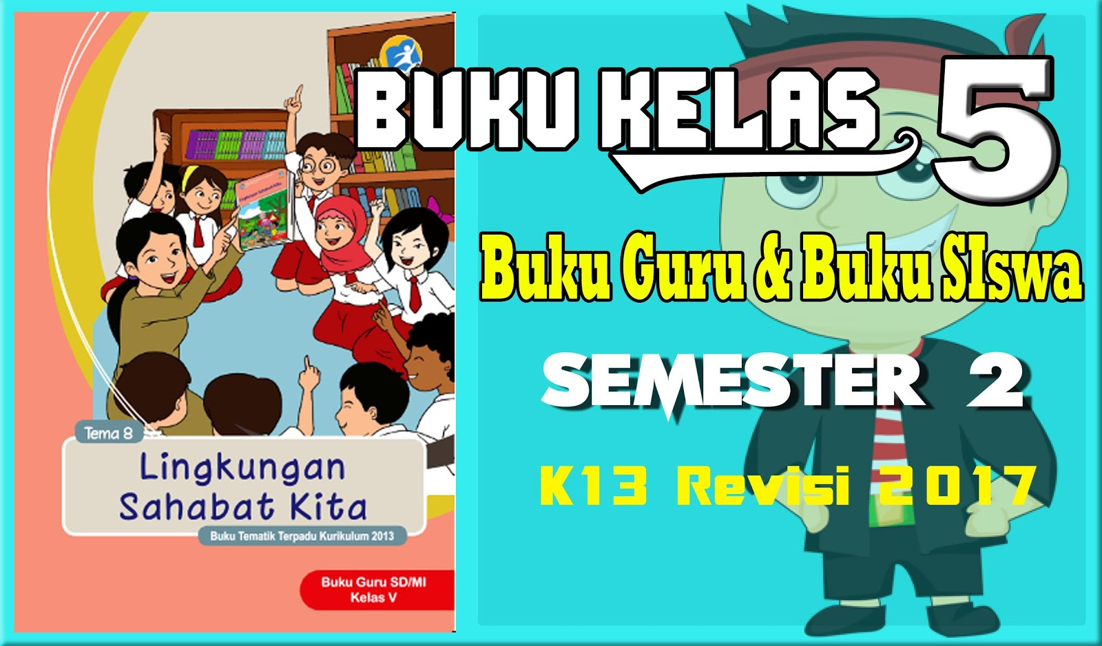 Buku Kelas 5 Sd Semester 2 Kurikulum 2013 Revisi 2017 Dapodik Bangkalan
