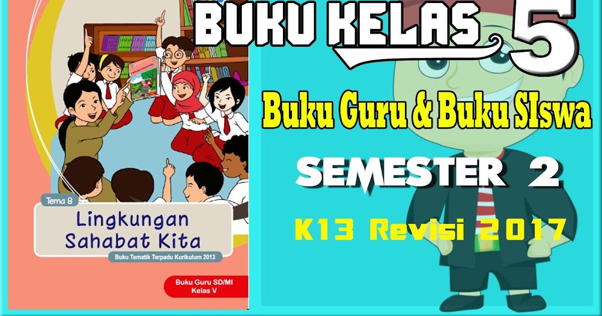 Buku Kelas 5 Sd Semester 2 Kurikulum 2013 Revisi 2017 Dapodikbangkalan Xyz