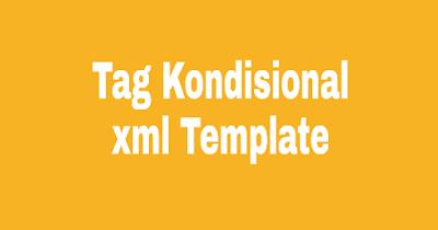 Jenis Kode Tag Kondisional Pembungkus Element Template