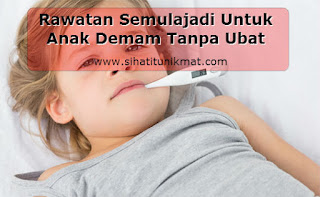 cara merawat anak demam tanpa ubat