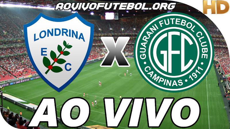 Assistir Londrina vs Guarani Ao Vivo HD