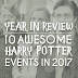 10 Harry Potter Events That Rocked the Muggle World in 2017