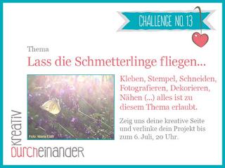 http://kreativ-durcheinander.blogspot.de/2016/06/13-lass-die-schmetterlinge-fliegen.html