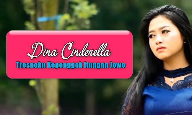 Download Lagu Dina Cinderella Tresnoku Kepenggak Itungan Jowo Mp3