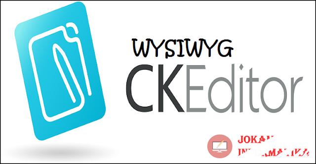 Cara Membuat CKEditor WYSIWYG Untuk Website Artikel Editor Secara Offline - JOKAM INFORMATIKA