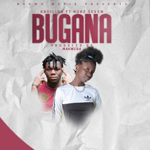 Download Audio | Kadilida ft Kuke Seven  - Bugana (Singeli)