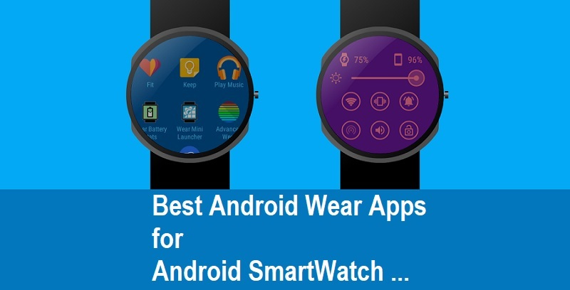 Best Android Wear Apps for Android SmartWatch