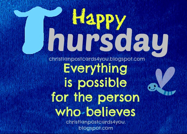 Happy thursday Everything is possible. christian postcard card for facebook friends, Bible verses in images, free download fb, twitter, pin, whatsapp. Believe in God.