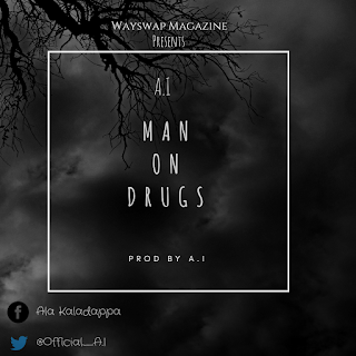 Download (Music) A.I - Man On Drugs Mp3