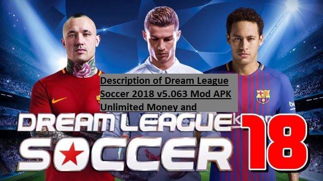 Description of Dream League Soccer 2018 v5.063 Mod APK Unlimited Money and