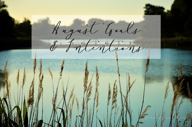 August Goals & Intentions
