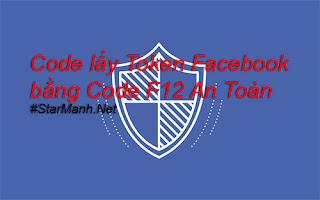 Cách Lấy Token Facebook Bằng F12 An Toàn