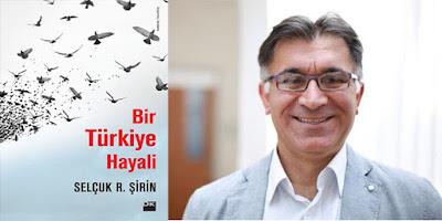 Bir Türkiye Hayali Selçuk Şirin