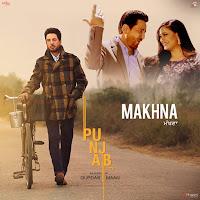 Makhna Video Song