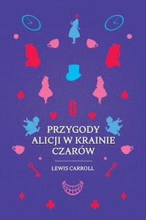 """""""Przygody Alicji w Krainie Czarów"""" Lewis Carroll - recenzja"""
