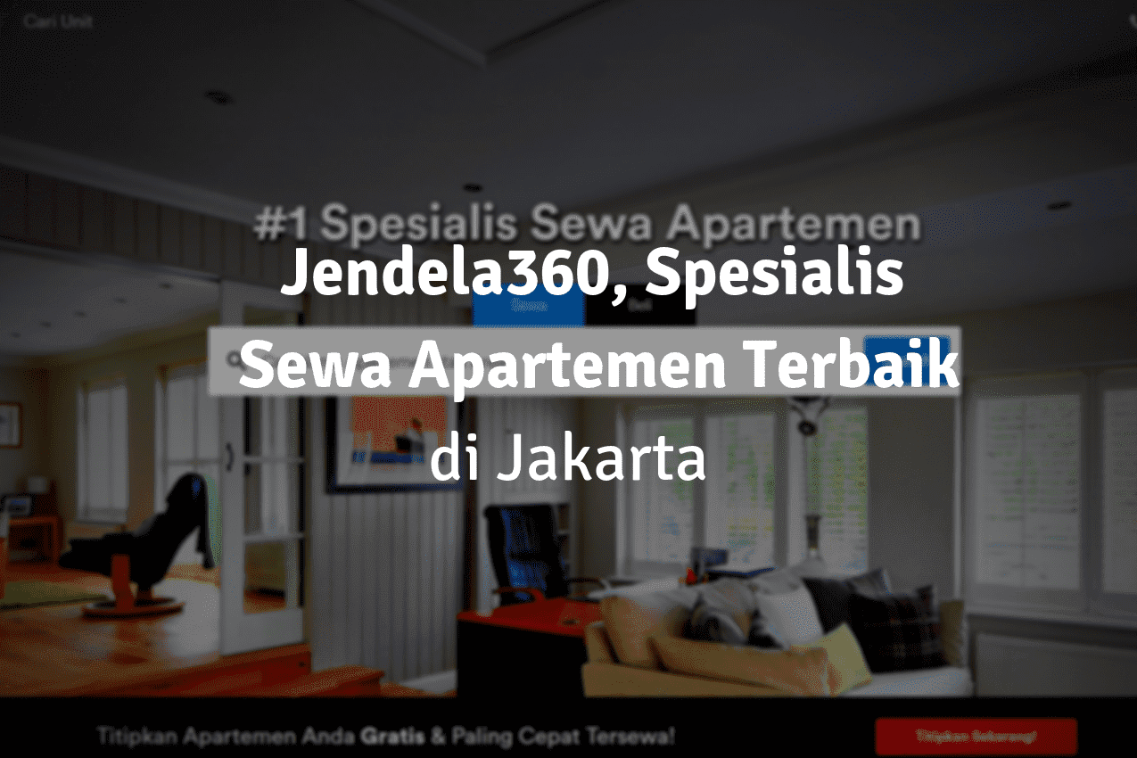 STARTUP JENDELA360 Portal Properti Khusus Bagi Pencari Sewa Apartemen