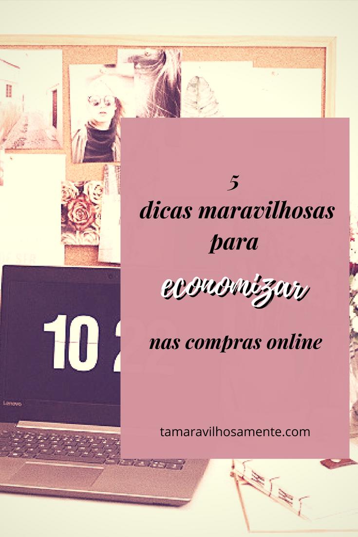 5-dicas-maravilhosas-para-economizar-nas-compras-online-Tamaravilhosamente