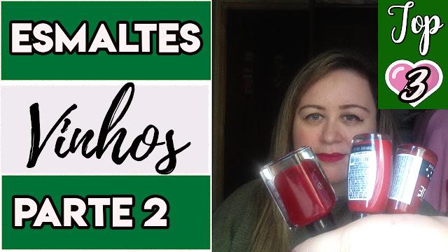 #TOP3: ESMALTES VINHOS - PARTE 2