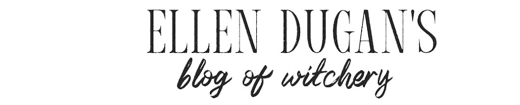 Ellen Dugan's Blog of Witchery