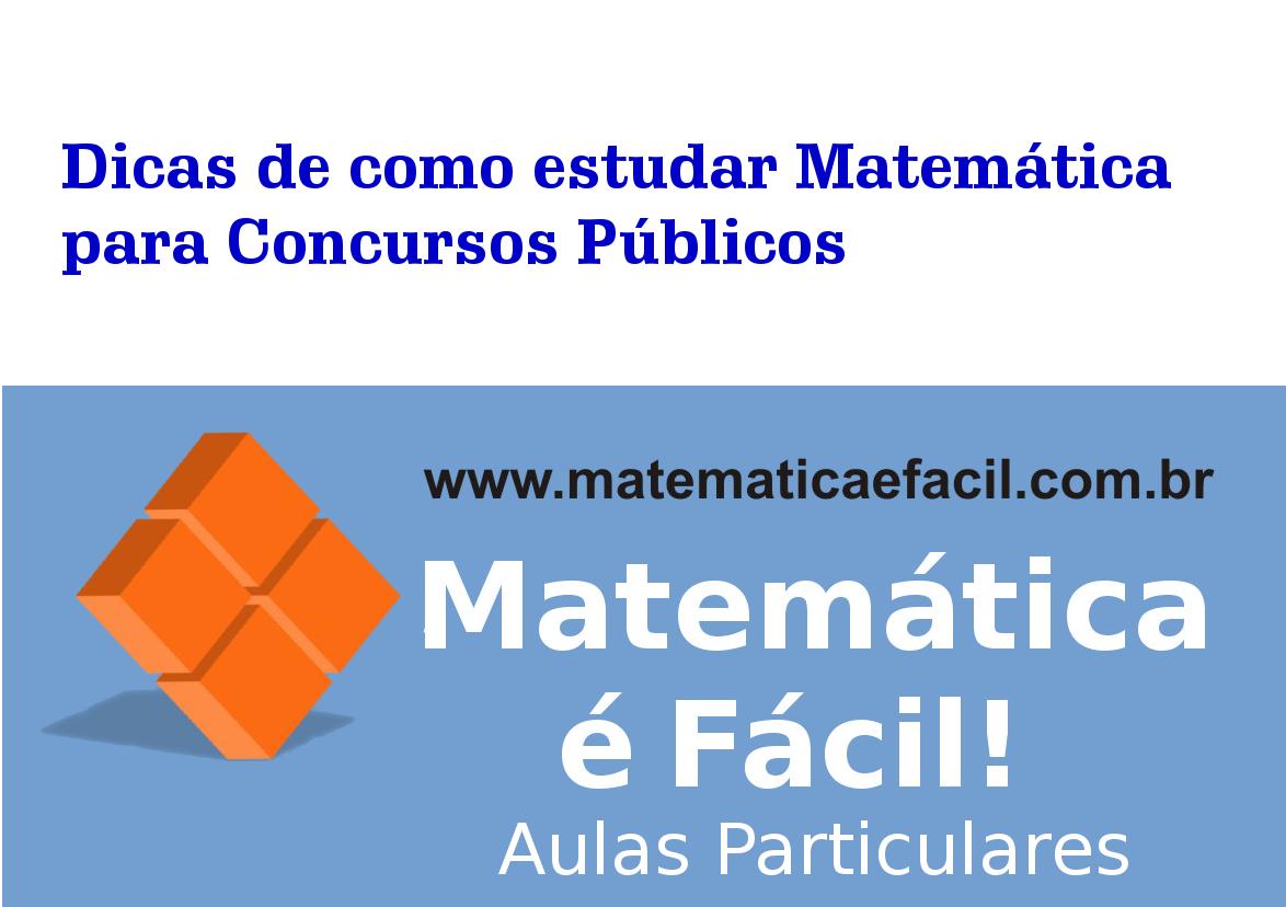 Dicas de como estudar Matemática para Concursos Públicos