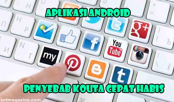 5 Aplikasi Android Ini Penyebab Kouta Cepat Habis