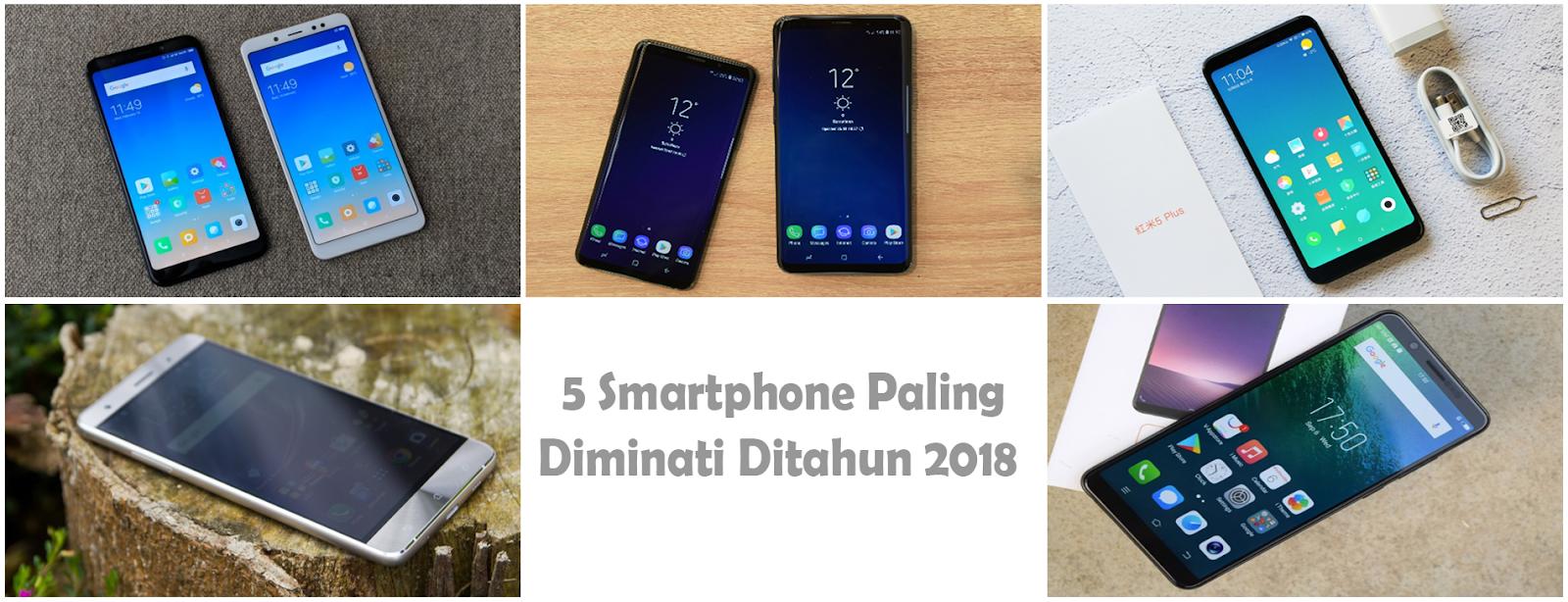 5 Smartphone Android Paling Bayak Diminati Ditahun 2018