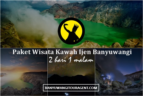 Paket Wisata Kawah Ijen Banyuwangi 2 hari 1 malam